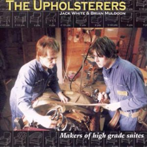 Upholsterer Rock Stars Jack White & Brian Muldoon | The upholsterers were an American Garage Punk Band in 2000 | Uploaded by Cape Cod Upholstery Shop | Located in South Dennis, MA 02660
