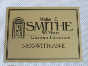 Walter SMITHE Chair Furniture Label | 50 Years of Custom Furniture | Cape Cod Upholstery Shop | Located in South Dennis, MA 02660